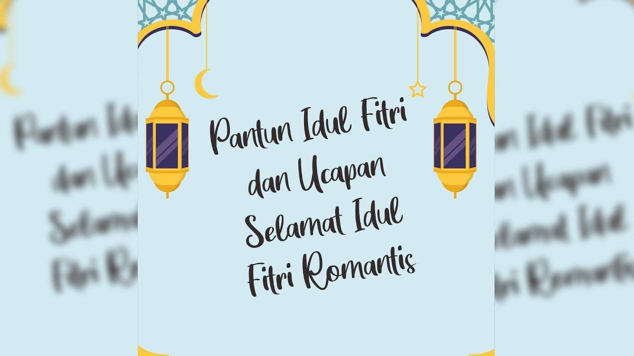 Pantun Idul Fitri Dan Ucapan Selamat Idul Fitri Romantis Youtube