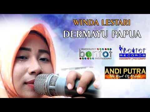 WINDA - DERMAYU PAPUA - DEPOK BALAP ANDI PUTRA - THE BONTOT RECORDS :: BONTOT PRODUCTION
