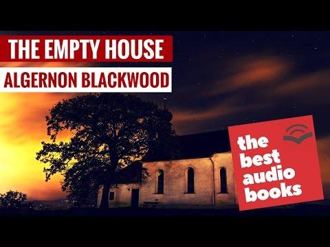 Algernon Blackwood's The Empty House | Horror Classic Short Story | Ghost Story AudioBook