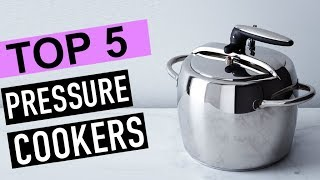 BEST 5: Pressure Cookers 2018