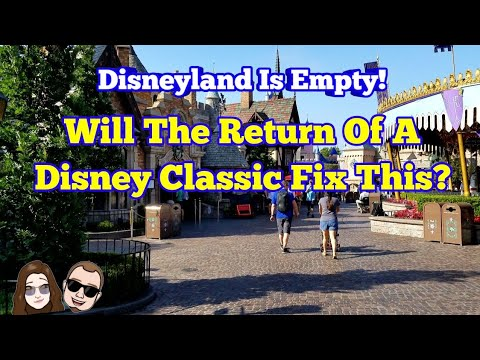 Disneyland Is Empty! | Will The Return Of A Disney Classic Fix This?