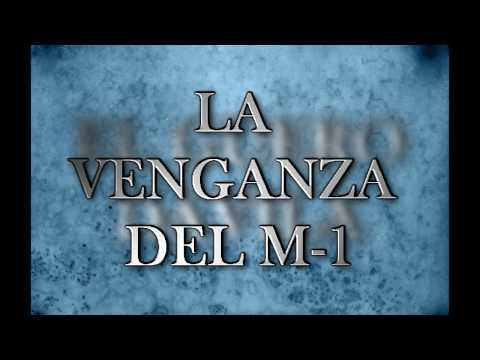 LA VENGANZA DEL M1-EL GUERO DAVILA