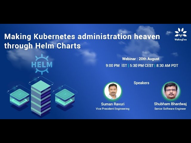 Making kubernetes administration heaven through Helm charts | Webinar