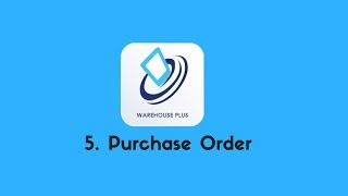 Warehouse Plus for Linnworks | 5. Purchase Order