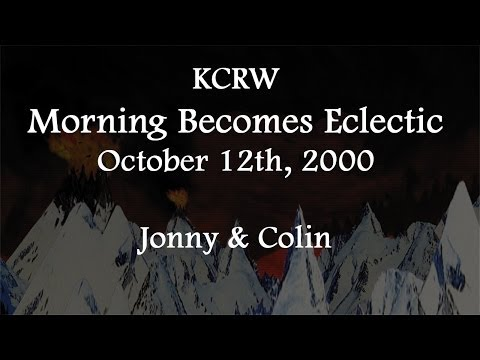(2000/10/12) KCRW, Jonny & Colin