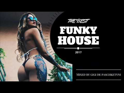 The Best Funky House Mix 2017 / Mixed by Gigi de Paschketyni #Session4 +TRACKLIST