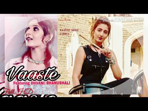 vaaste-song-||-dhvani-bhanushali-||-nikhil-d'souza-||tanishk-bagchi-||-vaaste-full-song-mp3