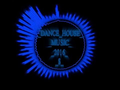 DANCE HOUSE MISIC 2016 $