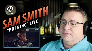 "Sam Smith Reaction | ""Burning""  Live From The Hackney Round Chapel"