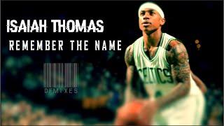 Isaiah Thomas 2016 Mix - Remember The Name