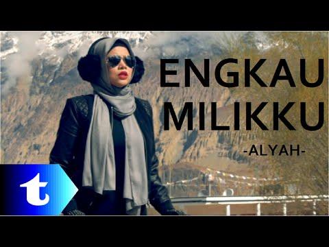 Alyah - Engkau Milikku (lirik)