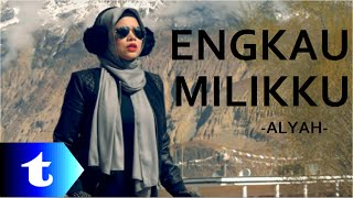 Video Alyah - Engkau Milikku (lirik) download MP3, 3GP, MP4, WEBM, AVI, FLV Mei 2018