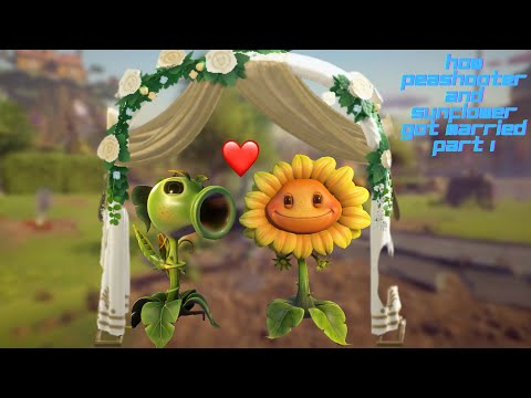 How Peashooter And sunflower got married part 1