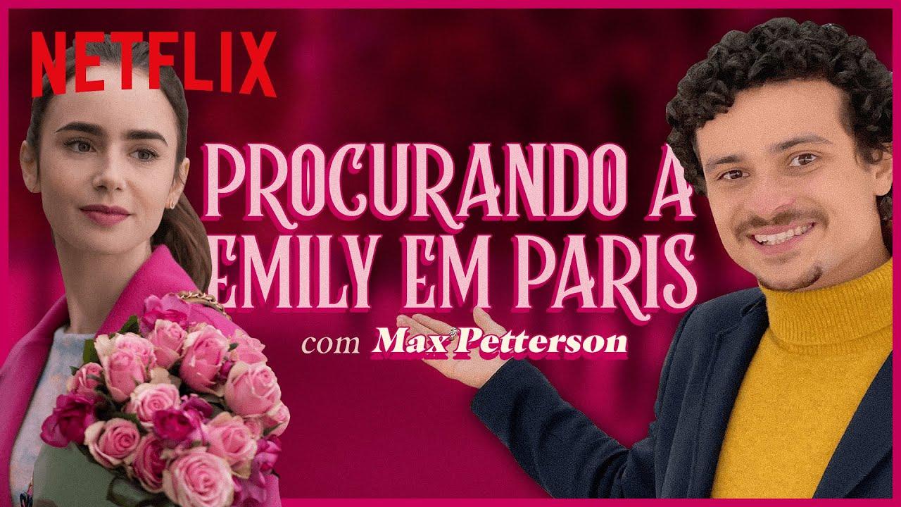 Procurando Emily em Paris com Max Petterson | Netflix Brasil