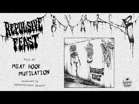 "REPULSIVE FEAST - ""Meat Hook Mutilation"" (full EP)"