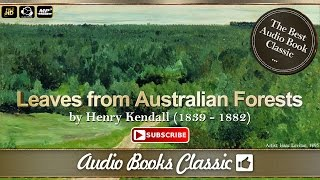 Audiobook: Leaves from Australian Forests by Henry Kendall | Full Version | Audio Books Classic 2