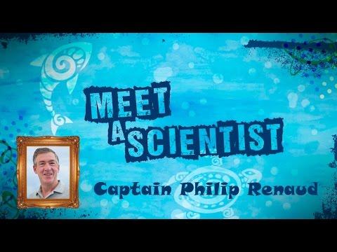 Meet a Scientist: Captain Philip  Renaud