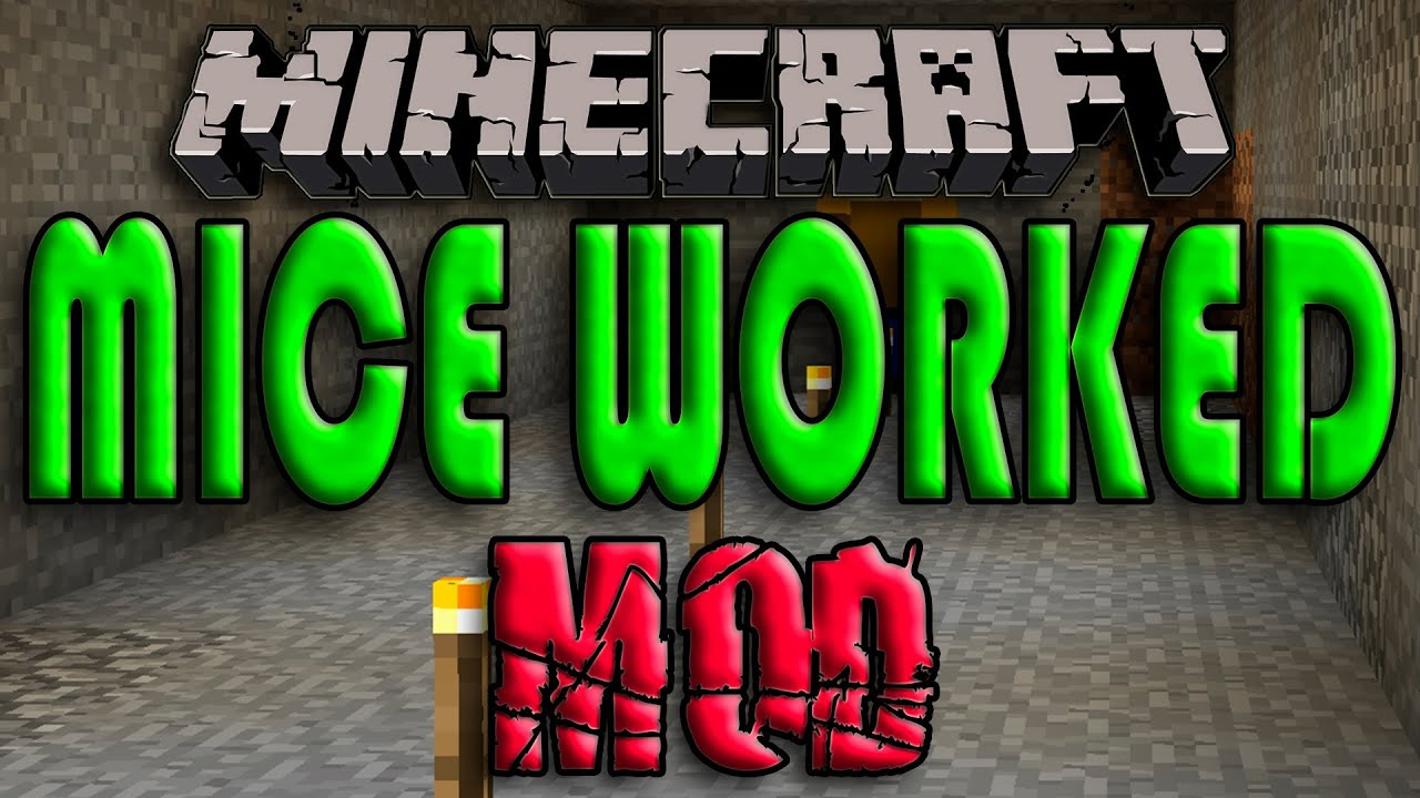 minecraft 1.4.7 mice workers