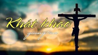 Khát Khao - Giang Tâm | Hợp Ca | Thánh Ca Công Giáo