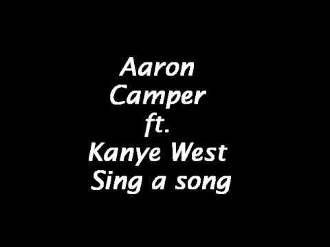 Aaron Camper ft. Kanye West - Sing a song