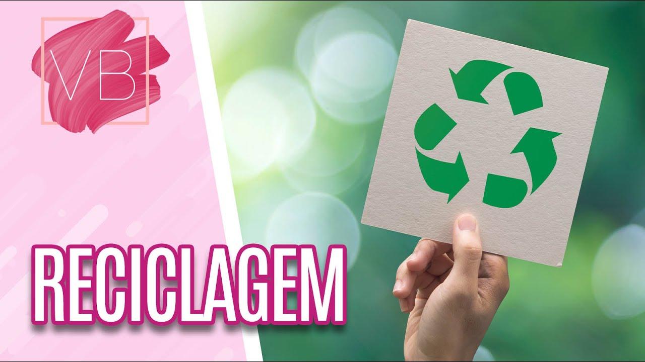 Quais resíduos são recicláveis - Você Bonita (03/07/20)