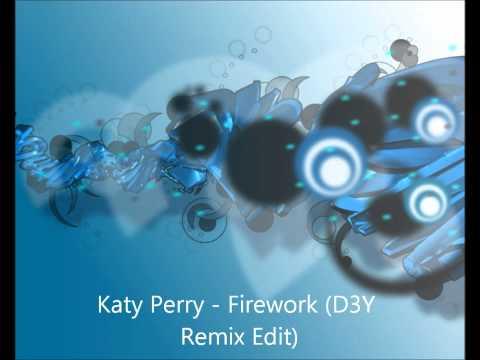 Katy Perry  Firework D3Y Remix Edit