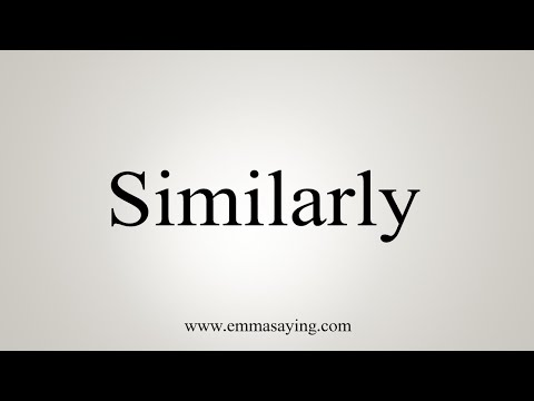 How To Say Similarly