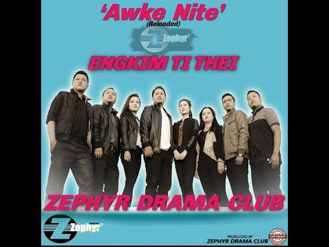 Awke nite Engkim ti thei - Zephyr Drama Club