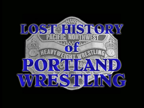 Lost History of Portland Wrestling ~ A Short Documentary