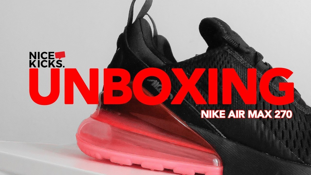 cheap for discount 59ade 63f7c UNBOXING NIKE AIR MAX 270   REVIEW