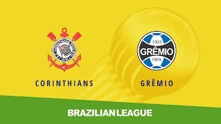 Corinthians vs Gremio (0-1) - Brazilian Serie A - Full match