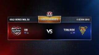 OR vs TORNADO ROX Match 11 WGL EU Season ll 2015-2016. Gold Series Week 7