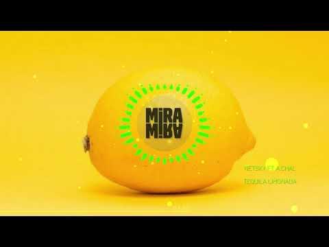 Tequila Limonada - Netsky ft. A.CHAL (MIRA MIRA BOOTLEG)