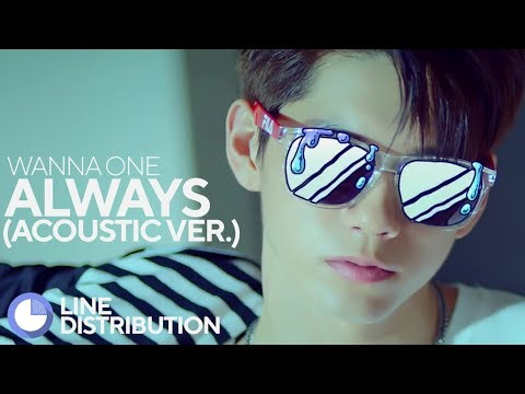 Free Download Wanna One - Always (acoustic Ver.) (line Distribution) Mp3 dan Mp4