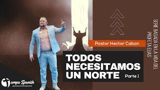 Serie Todos Necesitamos Un Norte Parte 1 - Pastor Hector Caban -TampaSpanishSDAChurch
