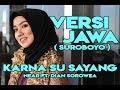 Karna Su Sayang - Near Ft Dian Sorowea  Versi Jawa Suroboyo Ikka Zepthia