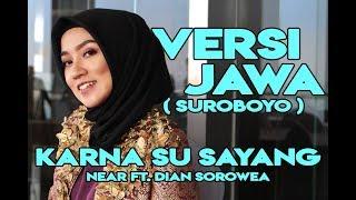 Karna Su Sayang - Near ft. Dian Sorowea ( VERSI JAWA SUROBOYO) IKKA ZEPTHIA