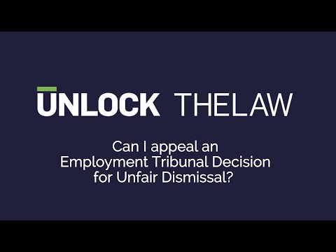 Unfair Dismissal: Can I Appeal An Employment Tribunal Decision?