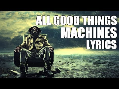 All Good Things - Machines   Lyrics
