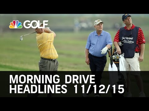 Morning Drive Headlines 11/12/15 | Golf Channel