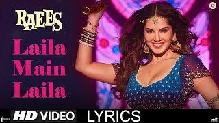 Laila Main Laila | Lyrics| Raees | Shah Rukh Khan | Sunny Leone | Pawni Pandey
