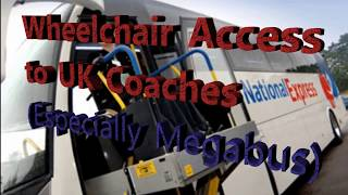 Wheelchair access to Coaches: booking not necessary (Megabus)