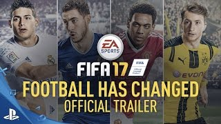 FIFA 17 – Football Has Changed Reveal Trailer | PS4