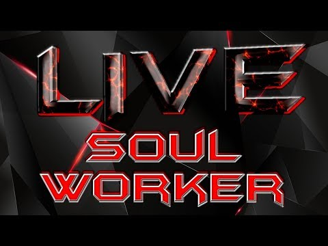 SOUL WORKER - Live