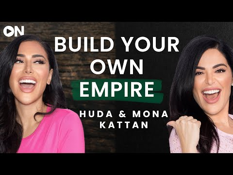 huda-and-mona-kattan:-on-how-being-transparent-&-vulnerable-built-an-empire