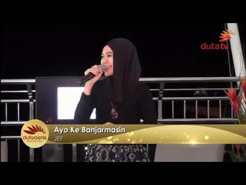 Lagu Banjar: JEF - Ayo Ke Banjarmasin (LIVE)