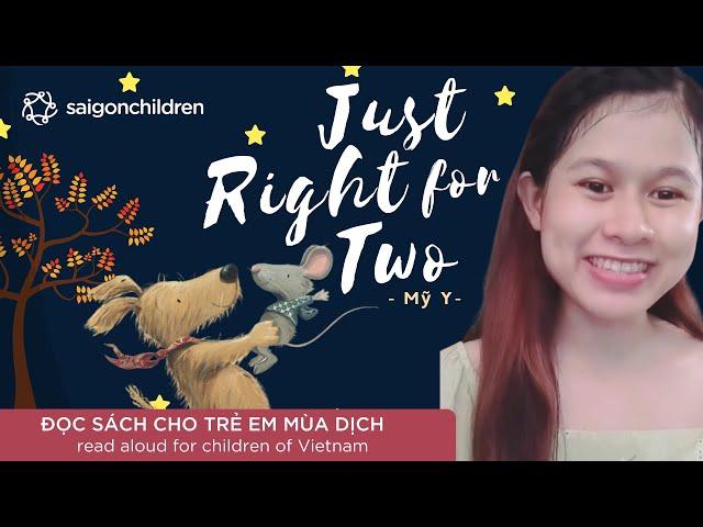 Just right for two | Đọc sách cho trẻ mùa dịch