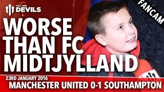 Worse Than FC Midtjylland! | Manchester United 0-1 Southampton | FANCAM