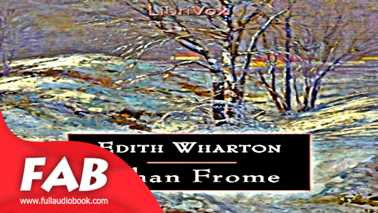 ethan frome full audiobook by ethan frome edith wharton by  ethan frome full audiobook by ethan frome edith wharton by general fiction r ce