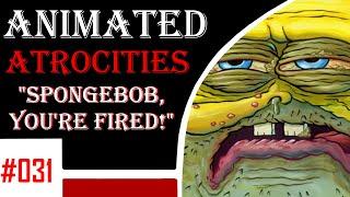"Animated Atrocities #31: ""Spongebob, You"